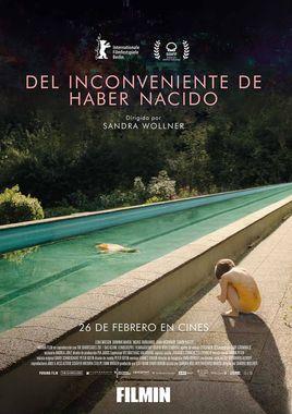 Cartel oficial en español de: Del inconveniente de haber nacido