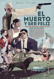 Cartel oficial en español de: El muerto y ser feliz