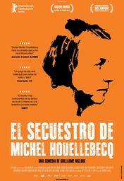 Cartel oficial en español de: El secuestro de Michel Houellebecq