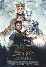 Cartel oficial en español de: Las crónicas de Blancanieves: El cazador y la reina del hielo